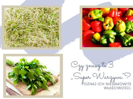"""3 """"Super Warzywa"""", o których musisz wiedzieć!"""