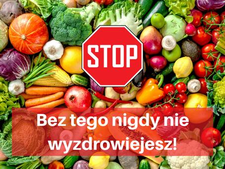 STOP! Bez tego nigdy nie wyzdrowiejesz!!