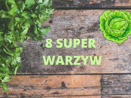 8 super warzyw i ich rola w naszym życiu!