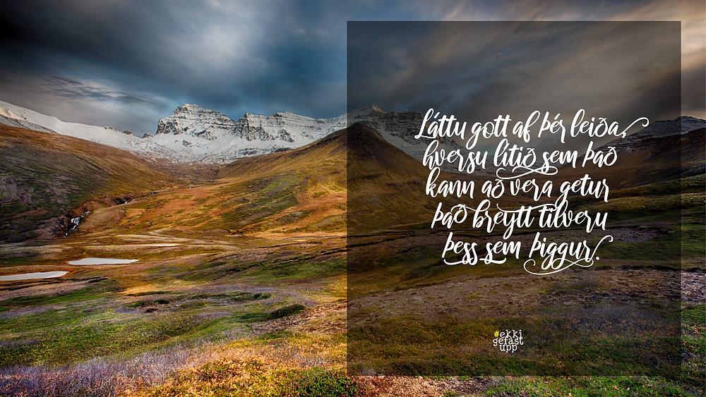 Láttu gott af þér leiða, hversu lítið sem það kann að vera getur það breytt tilveru þess sem þiggur.