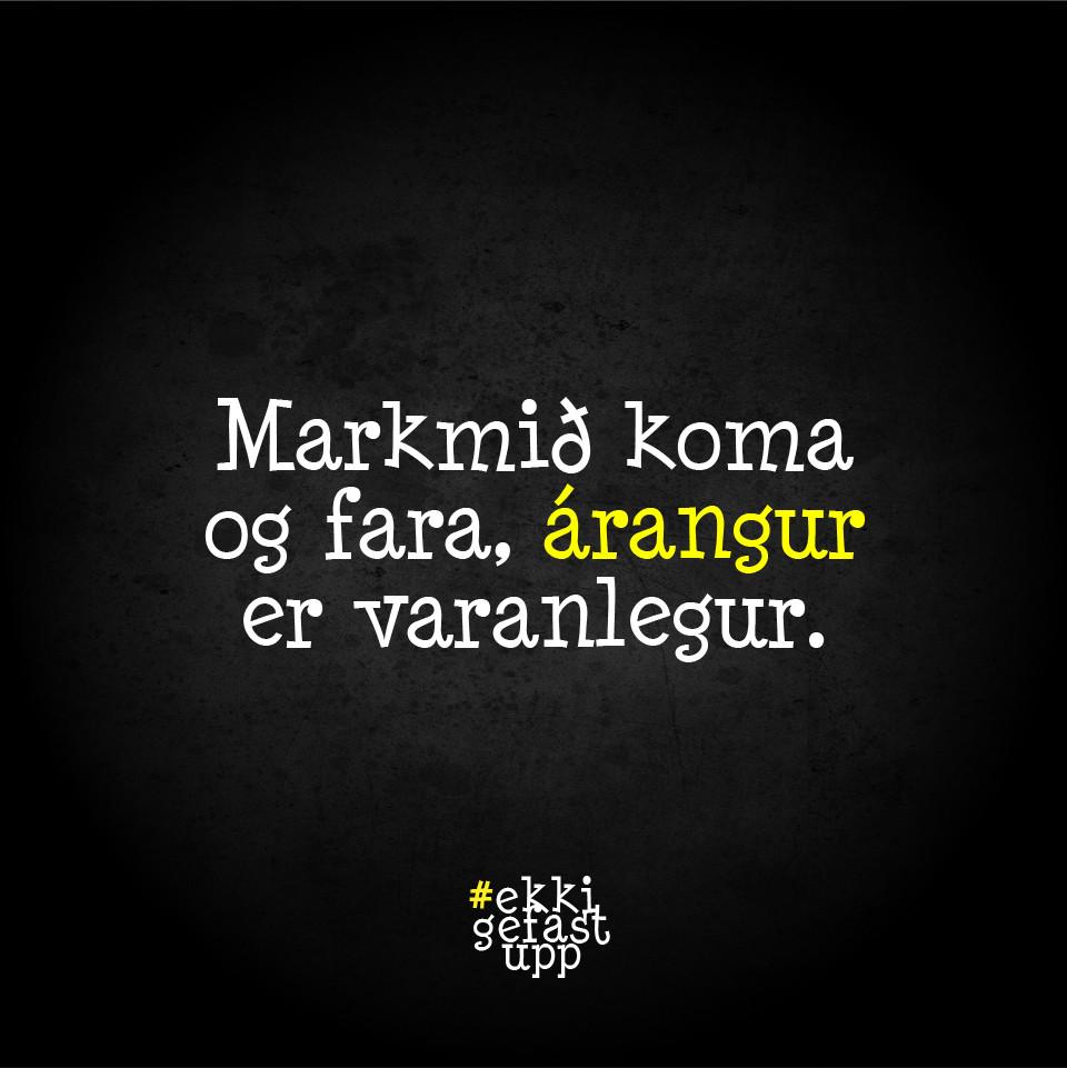 Markmið koma og fara, árangur er varanlegur.