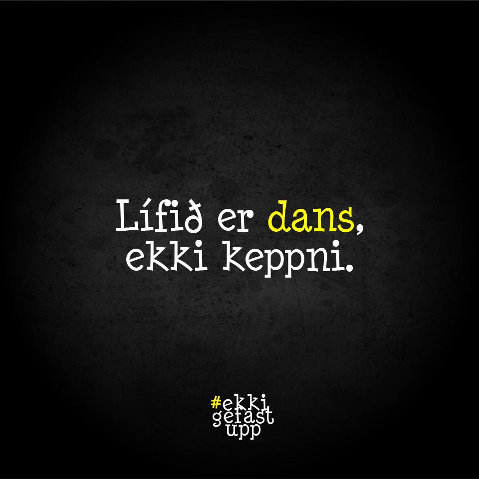 Lífið er dans, ekki keppni.