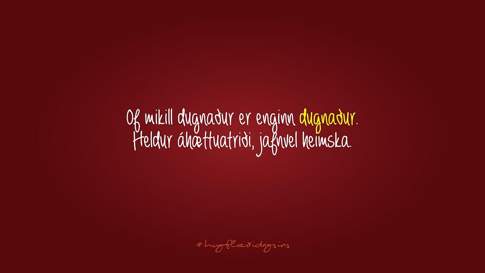 Dugnaðarforkur - Hugflæði dagsins