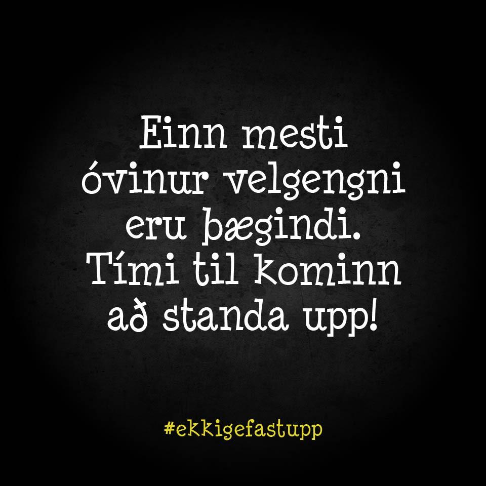 Einn mesti óvinur velgengni eru þægindi. Tími til kominn að standa upp!