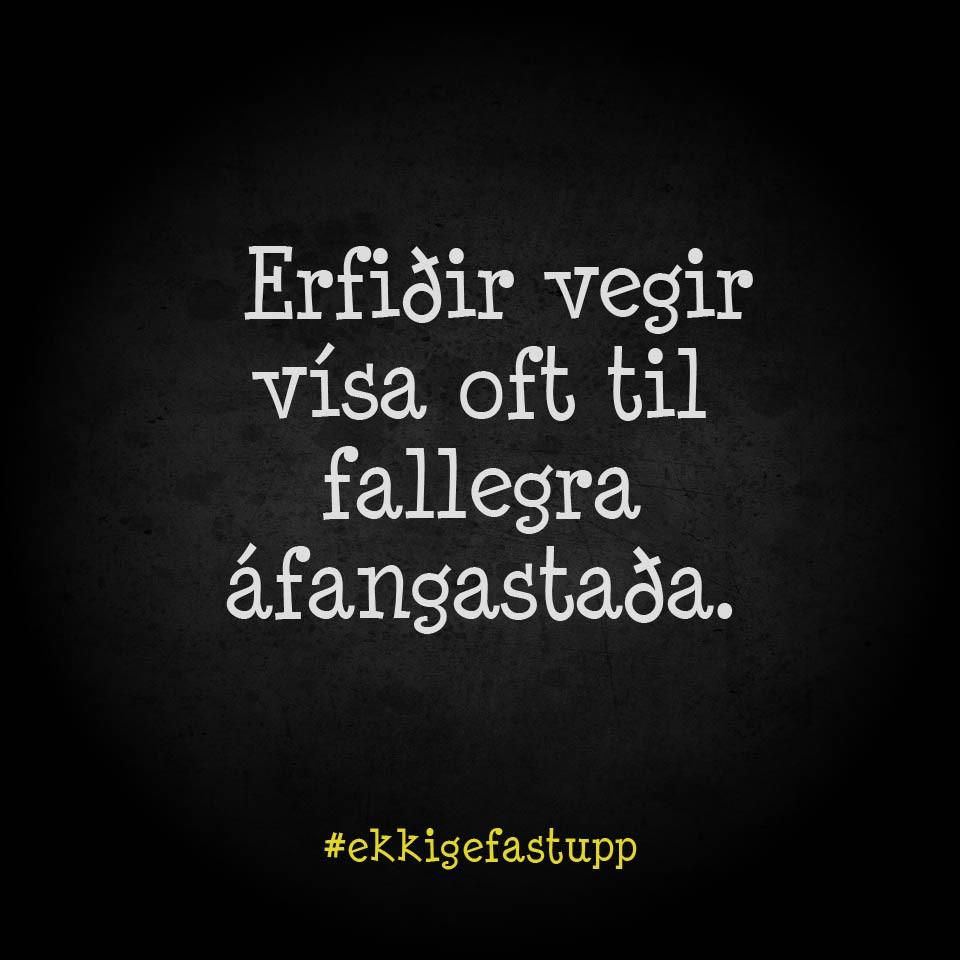 Erfiðir vegir vísa oft til fallegra áfangastaða.