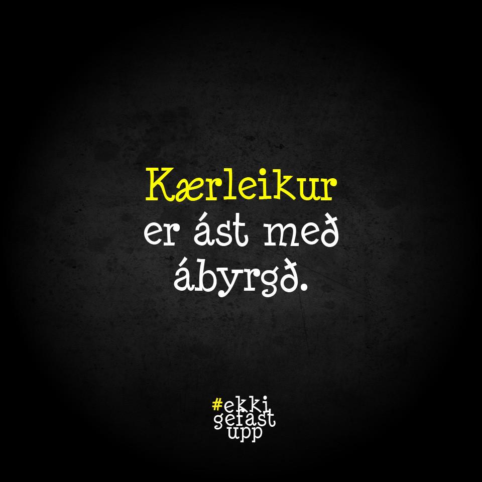Kærleikur er ást með ábyrgð.