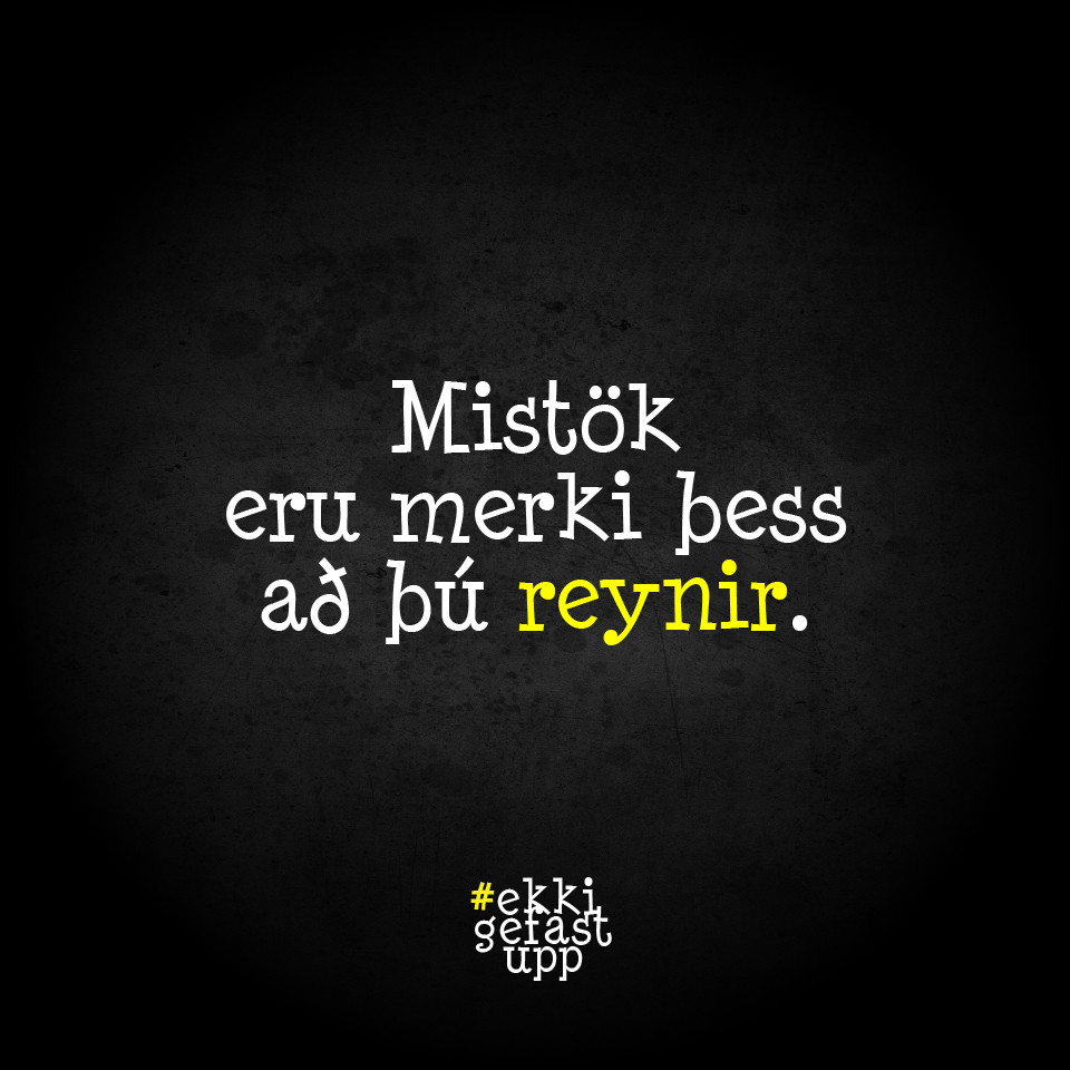 Mistök eru merki þess að þú reynir.