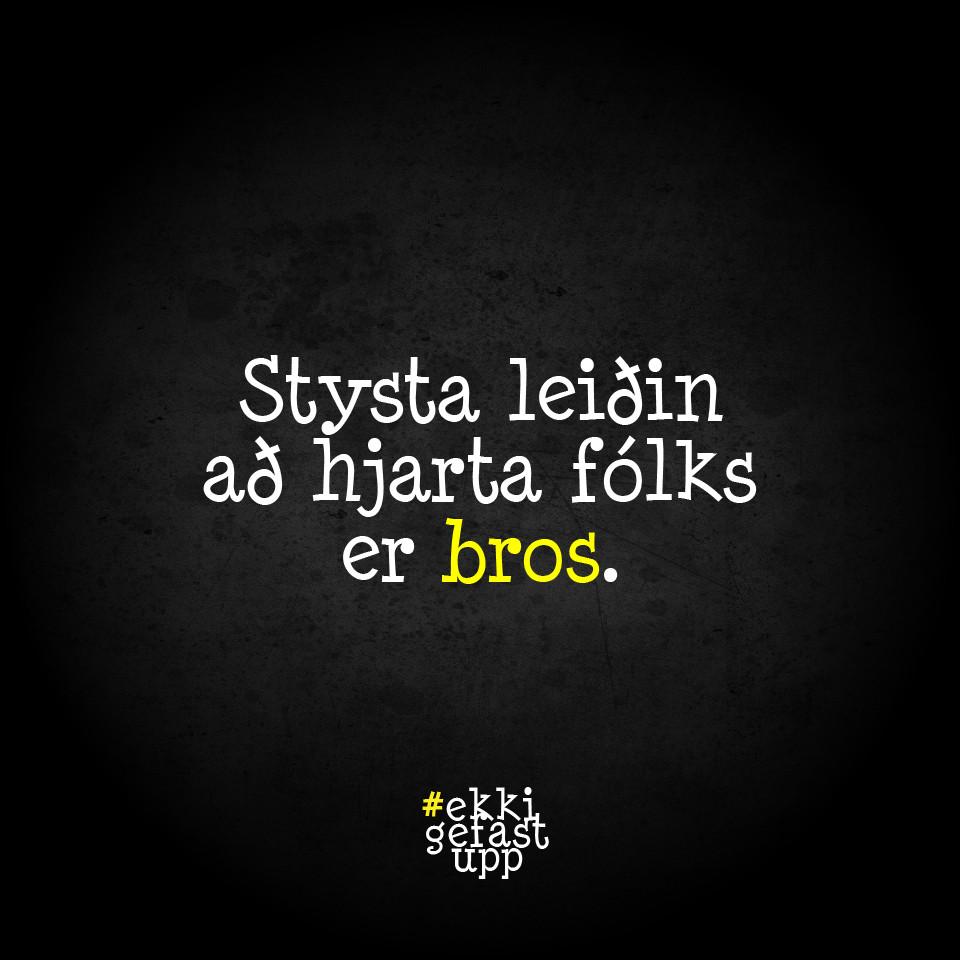 Stysta leiðin að hjarta fólks er bros.
