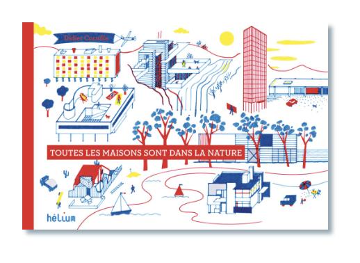 Toutes les maisons sont dans la nature (Didier Cornille) - Hélium Éd