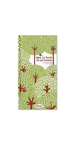 Dans la forêt du paresseux (Anouck Boisrobert, Louis Rigaud) - Hélium Éd