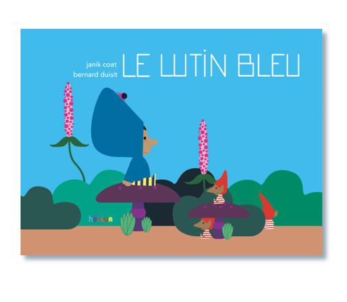 Le Lutin Bleu (Bernard Duisit, Janik Coat) - Hélium Éd
