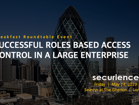 Securience Breakfast Round Table Event @ The Gherkin, London. 24th May 2019 8.00am