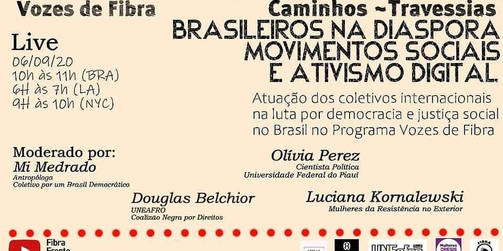 Caminhos-Travessias: Brasileiros na Diáspora Movimentos Sociais e Ativismo Digital