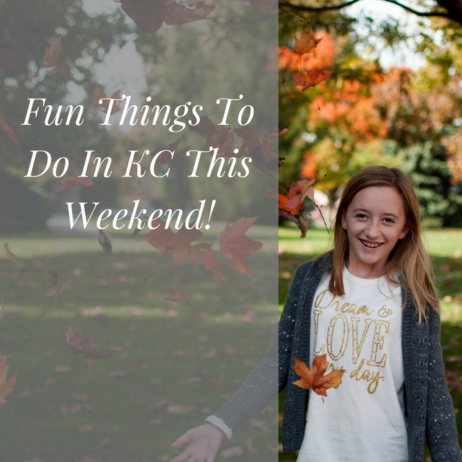 10 Fun Things To Do In KC This Weekend