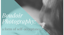 Boudoir Photography: A Form Of Self-acceptance