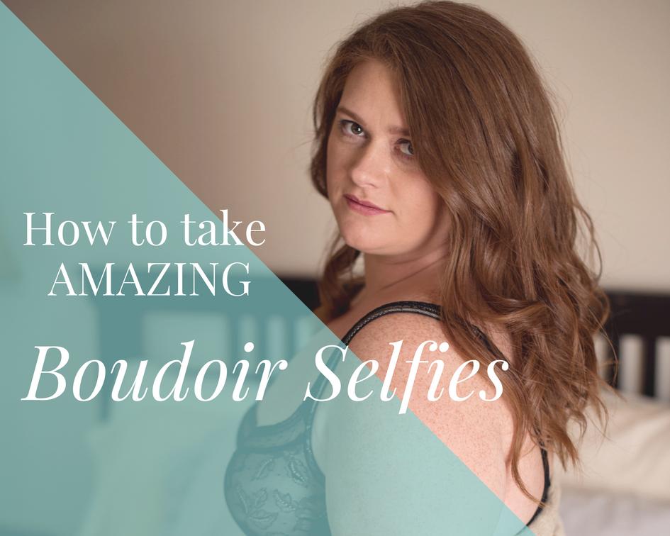 How to take boudoir selfies