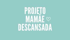 Projeto Mamãe Descansada - Regrinha de três, pra quê?