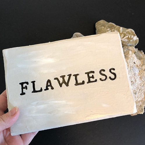 FLAWLESS * Concrete Affirmations Plaque