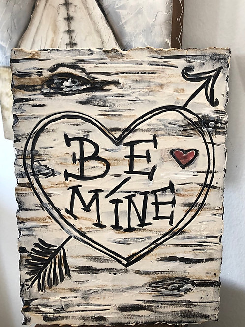 BE MINE * Artifact Plaque Birch Bark