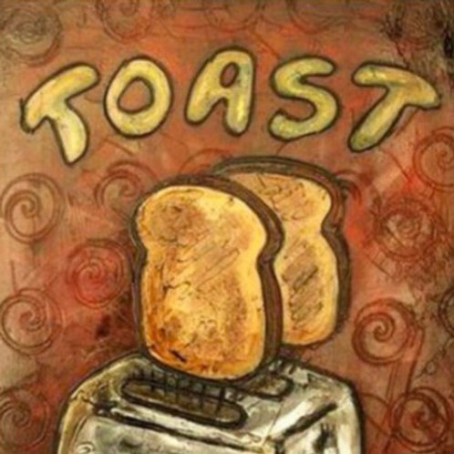 TOAST SOLD ** BUY PRINTS TOTES TRAYS AND MORE