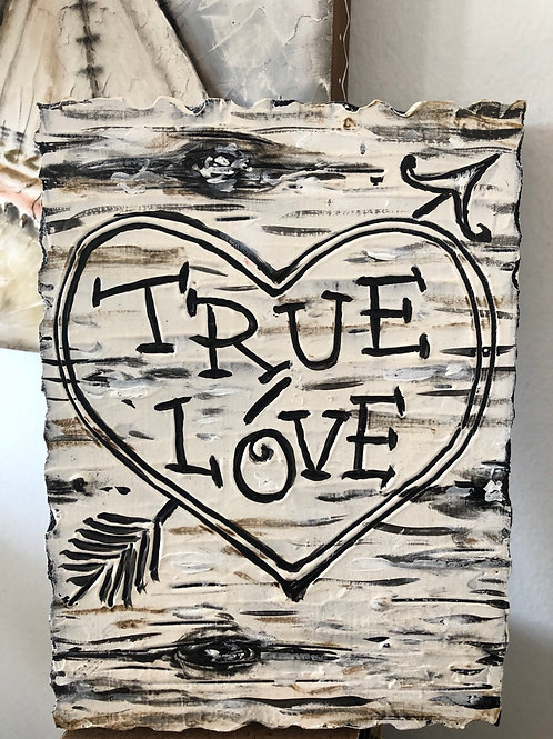 TRUE LOVE * Artifact Plaque Birch Bark