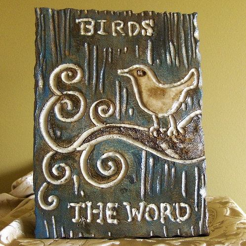 BIRD THE WORD * Artifact Plaque
