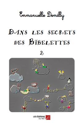 Dans les secrets des Bibelettes Tome 2