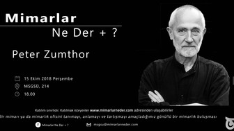 MSGSÜ Peter Zumthor'u Konuşacak