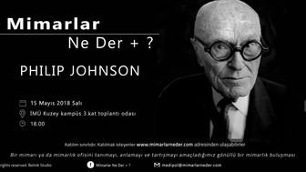 Medipol Üniversitesi Philip Johnson'ı Konuşacak