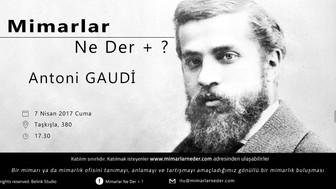 Antoni Gaudi 2 yıl sonra İTÜ'de yeniden konuşulacak