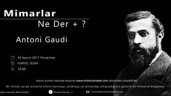 FSMVÜ Bu Hafta Antoni Gaudi'yi Konuşuyor
