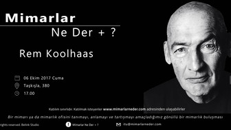 İTÜ 25. buluşmasında Rem Koolhaas'ı ele alıyor!