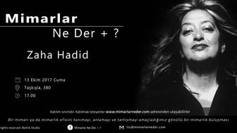 İTÜ Bu Haftaki Buluşmasında Zaha Hadid'i Konuşacak