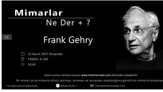 FSMVÜ'nün Konusu Bu Hafta Frank Gehry
