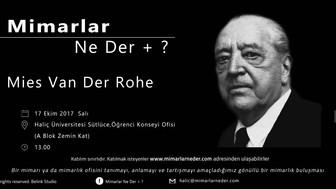 Haliç Üniversitesi'nin Bu Haftaki Konusu Mies Van Der Rohe