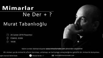 FSMVÜ Buluşmasında Murat Tabanlıoğu'nu Konuşacak