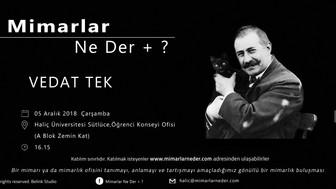 Haliç Üniversitesi Vedat Tek'i Konuşacak