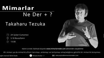 Dokuz Eylül Üniversitesi'nin İlk Buluşmasının Konusu Takaharu Tezuka