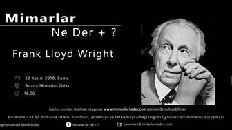 Frank Lloyd Wright Çukurova Üniversitesi'nde Konuşulacak