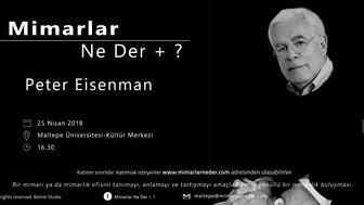Peter Eisenman Maltepe Üniversitesi'nde Konuşulacak