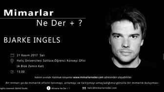 Haliç Üniversitesi Bjarke Ingels'i Konuşacak