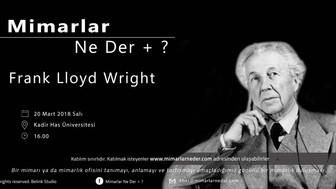 Kadir Has Üniversitesi Frank Lloyd Wright'ı Konuşacak