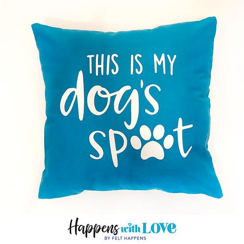 My Dogs Spot Pillow