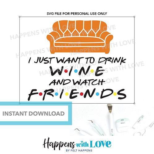 Watch FRIENDS Drink Wine SVG