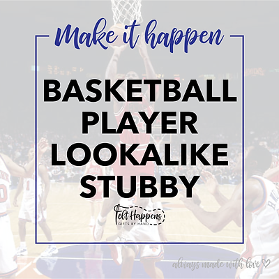 Make It Happen | Basketball Lookalike Stubby