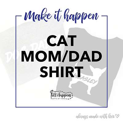 Make It Happen | Cat Parent Shirt