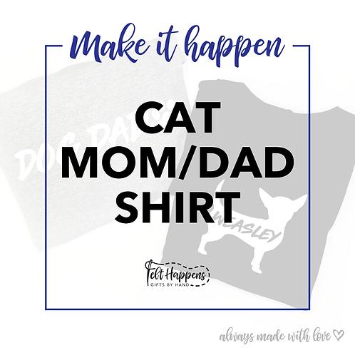 Make It Happen | Cat Parent Shirt