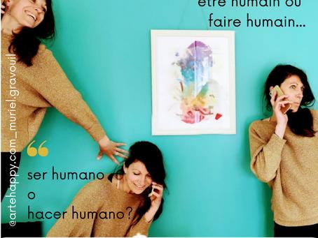 Etre humain ou faire humain…