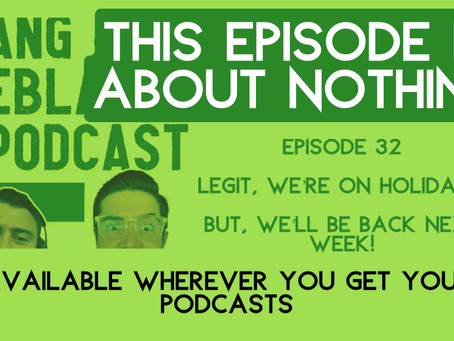 EP32: This episode is about nothing