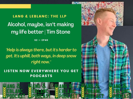 EP40: Alcohol, maybe, isn't making my life better | Tim Stone